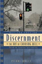 Discernment: The Art Of Choosing Well
