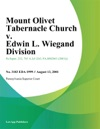 Mount Olivet Tabernacle Church V Edwin L Wiegand Division