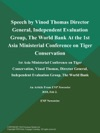 Speech By Vinod Thomas Director General Independent Evaluation Group The World Bank At The 1st Asia Ministerial Conference On Tiger Conservation 1St Asia Ministerial Conference On Tiger Conservation Vinod Thomas Director General Independent Evaluation Group The World Bank