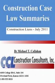 CONSTRUCTION CASE LAW SUMMARIES: CONSTRUCTION LIENS JULY 2011
