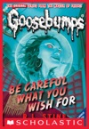 Classic Goosebumps 7 Be Careful What You Wish For