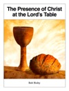 The Presence Of Christ At The Lords Table