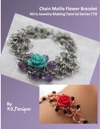 Chain Maille Flower Bracelet Wire Jewelry Making Tutorial Series T78