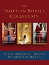 The Egyptian Royals Collection Three Historical Novels By Michelle Moran