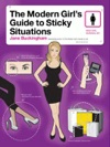 The Modern Girls Guide To Sticky Situations