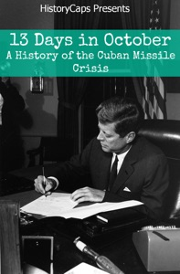 13 Days In October: A History of the Cuban Missile Crisis da Howard Brinkley