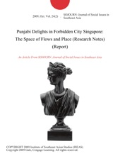 Punjabi Delights In Forbidden City Singapore: The Space Of Flows And Place (Research Notes) (Report)