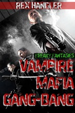Vampire Mafia Gang-Bang (Freaky Fantasies) (Gay Vampire Erotica)