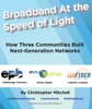 Broadband At the Speed of Light