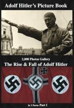 Adolf Hitler  Picture Book  2,000 Photos Gallery: The Rise & Fall of  Adolf Hitler