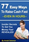 77 Easy Ways To Raise Cash Fast - Even In Hours