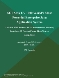Sgi Altix Uv 1000 World S Most Powerful Enterprise Java Application System Altix Uv 1000 Shatters Spec Performance Records Runs Java 82 Percent Faster Than Nearest Competitors