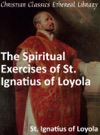 Spiritual Exercises Of St Ignatius Of Loyola