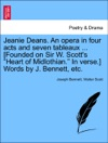 Jeanie Deans An Opera In Four Acts And Seven Tableaux  Founded On Sir W Scotts Heart Of Midlothian In Verse Words By J Bennett Etc