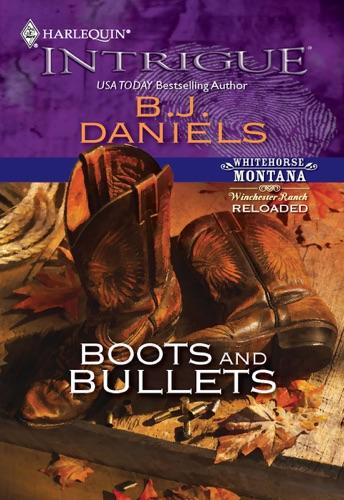B.J. Daniels - Boots and Bullets