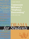 A Study Guide For Tennessee Williamss Orpheus Descending
