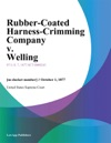 Rubber-Coated Harness-Crimming Company V Welling