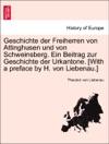 Geschichte Der Freiherren Von Attinghusen Und Von Schweinsberg Ein Beitrag Zur Geschichte Der Urkantone With A Preface By H Von Liebenau