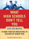 What High Schools Dont Tell You And Other Parents Dont Want You To Know