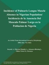 Incidence Of Palmaris Longus Muscle Absence In Nigerian Population/ Incidencia De La Ausencia Del Musculo Palmar Largo En La Poblacion De Nigeria