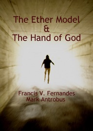 THE ETHER MODEL & THE HAND OF GOD