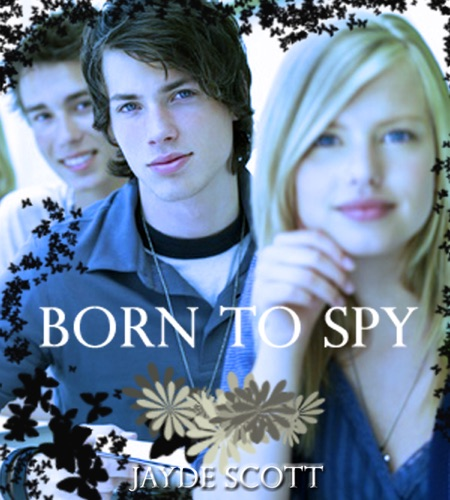Jayde Scott - Born to Spy