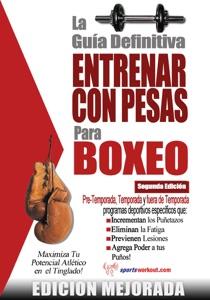 La guía definitiva - Entrenar con pesas para boxeo: Edición mejorada Book Cover