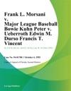 Frank L Morsani V Major League Baseball Bowie Kuhn Peter V Ueberroth Edwin M Durso Francis T Vincent