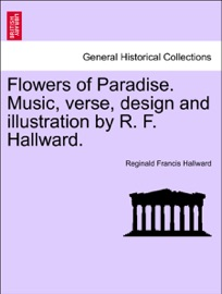 Flowers Of Paradise Music Verse Design And Illustration By R F Hallward