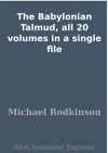 The Babylonian Talmud All 20 Volumes In A Single File