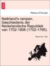 Nerlands Rampen Geschiedenis Der Nederlandsche Republiek Van 1702-1806 1702-1795