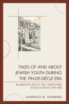 Tales Of And About Jewish Youth During The Fin-de-si232cle Era