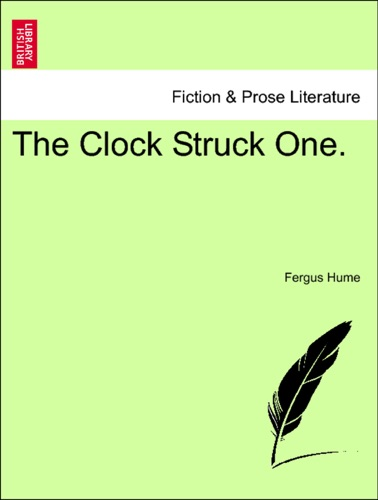 Fergus Hume - The Clock Struck One.