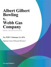 Albert Gilbert Bowling V. Webb Gas Company
