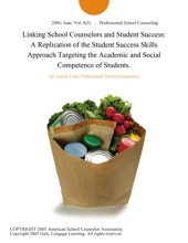 Linking School Counselors and Student Success: A Replication of the Student Success Skills Approach Targeting the Academic and Social Competence of Students.