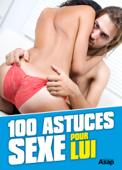 100 astuces sexe pour lui
