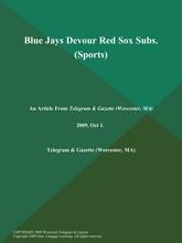 Blue Jays Devour Red Sox Subs (Sports)