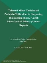 Talasemi Minor Tanisindaki Zorluklar/Difficulties in Diagnosing Thalassemia Minor (Cagnli Editor/Invited Editor) (Clinical Report)
