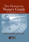 The Perinatal Nurses Guide To Avoiding A Lawsuit