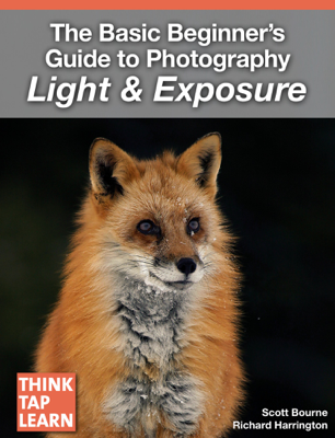 The Basic Beginner's Guide to Photography Light & Exposure - Scott Bourne & Richard Harrington book