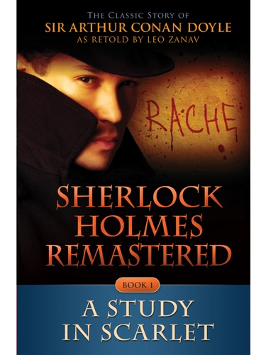 Arthur Conan Doyle - Sherlock Holmes Remastered: A Study in Scarlet