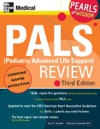 PALS Pediatric Advanced Life Support Review Pearls Of Wisdom Third Edition