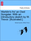 Warblins Fro An Owd Songster With An Introductory Sketch By W Trevor Illustrated