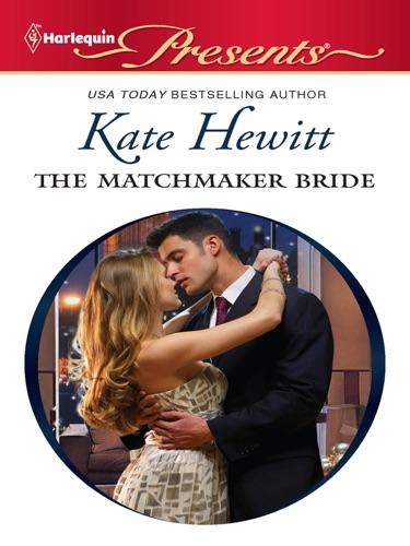 Kate Hewitt - The Matchmaker Bride