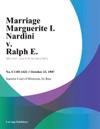 Marriage Marguerite I Nardini V Ralph E
