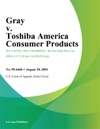 Gray V Toshiba America Consumer Products
