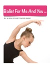 Ballet For Me And You Vol 1