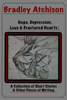 Bradley Atchison - Hope, Depression, Love & Fractured Hearts: A Collection of Short Stories & Other Pieces of Writing  artwork