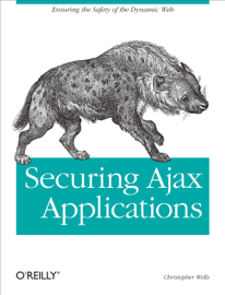 Securing Ajax Applications
