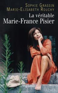 La Véritable Marie-France Pisier Couverture de livre